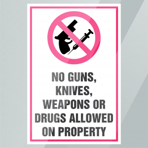 Stock No Guns Knives, Weapons or Drugs Allowed on Property Decal Inside Window