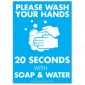 Please Wash Your Hands 20 Seconds with Soap & Water
